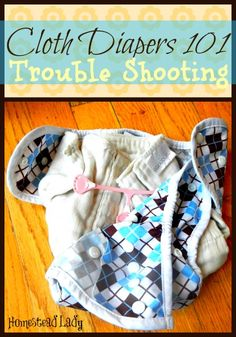 Cloth Diapers 101 Trouble Shooting l Homestead Lady (.com)