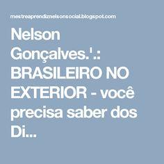 Nelson Gonçalves.'.: BRASILEIRO NO EXTERIOR - você precisa saber dos Di...