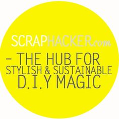 Scrap Hacker --LOVE this site!  Great ideas for repurposing, reclaiming, and re-doing fun stuff!!!