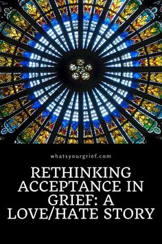 Rethinking Acceptance in Grief: a love/hate story Stages Of Grief, Meaningful Life, Feeling Overwhelmed, Make Sense, Denial, Acceptance, Affirmations, Catholic, Psychology