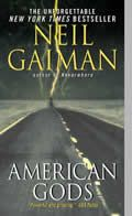 """American Gods by Neil Gaiman- I love this book for the insight on spiritual places in this land, for the theological history of immigrants and for posing the question """"what DOES happen to old gods and beliefs when people move away from roots?"""""""