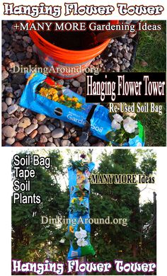 DIY HANGING FLOWER TOWER - EASY - Upcycled Soil Bag - BEAUTIFUL - CHEAP- REUSE - Dinking Around - PLUS,  MANY MORE GARDENING IDEAS - DinkingAround.org