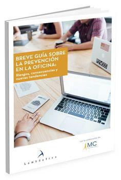 Breve guía sobre la prevención en la oficina: Riesgos, consecuencias y nuevas tendencias