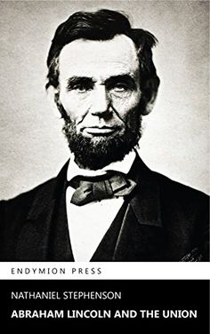 Abraham Lincoln and the Union (English Edition)
