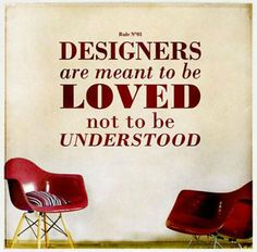 1000 images about designers way of life on pinterest for Interior decorating quotes and sayings