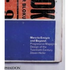 Mertz to Emigre and Beyond: Progressive Magazine Design of the Twentieth Century by Steven Heller.