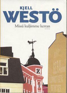Kjell Westö: Missä kuljimme kerran, Otava 2006 Good Books, Books To Read, My Books, Book Of Life, Love Reading, Ebook Pdf, Memoirs, Scandinavian, Novels