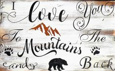 I Love You To The Mountains And Back Rustic Wood Sign, Rustic Mountain Home Decor Quote Sign, Distressed Wood Love Quote, Lodge Cabin Sign by EthelsBarn on Etsy