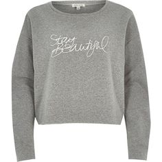 River Island Grey stay beautiful cropped sweatshirt ($15) ❤ liked on Polyvore featuring tops, hoodies, sweatshirts, sweaters, shirts, crop top, sale, sweatshirt crop top, gray shirt and print shirts