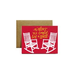 Wishin' We Could Sit a Spell, Southern Greeting Card