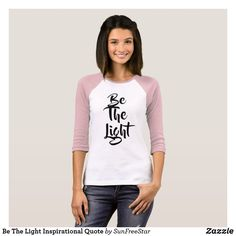 Be The Light Inspirational Quote