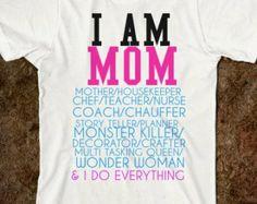 I Am Mom T-Shirt