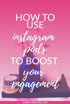 How to use Instagram pods to boost your engagement