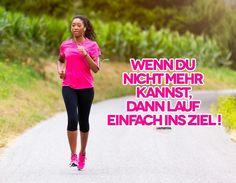 """""""Wenn du nicht mehr kannst, dann lauf einfach ins Ziel!"""" ❤ #spruch #laufen #motivation #schweinehund #iloverun #run #training #laufgefühl #runhappy #runners #fitness #healthy"""