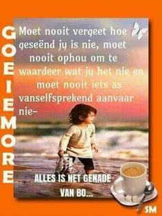 Good Morning Messages, Good Morning Greetings, Good Morning Wishes, Good Morning Quotes, Evening Greetings, Afrikaanse Quotes, Goeie More, Special Quotes, Bible