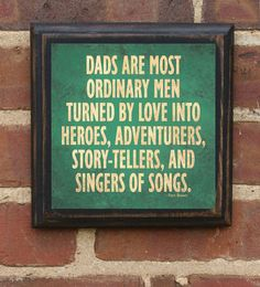 Dads are most ordinary men...by Crestfield #Plaque #Dads