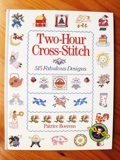 Items similar to Two-Hour Cross-Stitch 515 Fabulous Designs by Partice Boerens. Reprinted Nature, Children, Victorian, Holidays Cross-Stitch patterns on Etsy Antique Books, Vintage Books, Vintage Sewing, Cross Stitch Designs, Cross Stitch Patterns, Different Alphabets, Sterling Publishing, Book Crafts, Craft Books