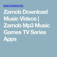 Zamob Free Games Download   Zamob Mp3 Music Games TV Series   Zamob Download Music Videos