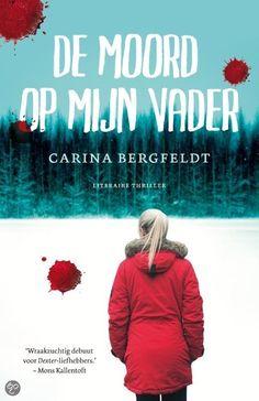 Tip van Truus K.: De moord op mijn vader - Carina Bergfeldt