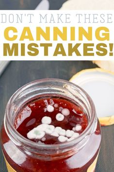 Avoid getting sick from canning fruit and vegetables by knowing what NOT to do! Don't make these canning mistakes! Avoid getting sick from canning fruit and vegetables by knowing what NOT to do! Don't make these canning mistakes! Easy Canning, Oven Canning, Canning Tips, Garden Canning Ideas, Canning Soup, Canning Salsa, Home Canning Recipes, Jam Recipes, Pressure Canning Recipes