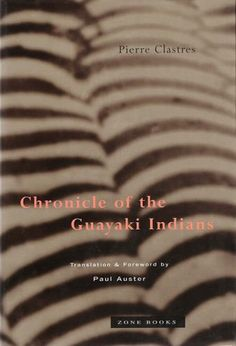 """Pierre Clastres: """"Chronicle of the Guayaki Indians"""""""