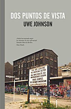Dos puntos de vista de Uwe Johnson Books, Berlin, Books To Read, Reading, Berlin Wall, Point Of View, Photo Storage, Walls, Rostock