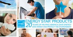 ENERGY STAR Products. 20 Years of Helping America Save Energy, Save Money & Protect the Environment!