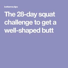 The 28-day squat challenge to get a well-shaped butt