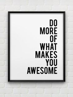 printable do more of what makes you awesome poster // instant download typographic print // printable black and white motivational wall art