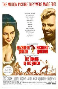 The Taming of the Shrew (1967 film) # The Taming of the Shrew (Italian: La Bisbetica domata) is a 1967 film based on the play of the same name by William Shakespeare about a courtship between two strong-willed people. The film was directed by Franco Zeffirelli and stars Elizabeth Taylor and Richard Burton as Shakespeare's Kate and Petruchio.