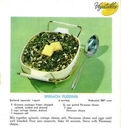 Vintage recipes for Spinach Pudding.