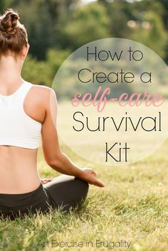 How to Create a Self-Care Survival Kit