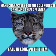 Writer Problems - Writers Write Creative Blog<<<I did this and she's now one of my favorite characters. Oops.