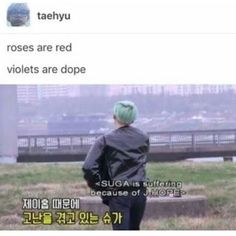 roses are red, violets are dope.. siga is suffering because of jhope