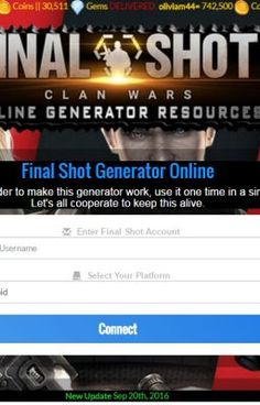 #wattpad #action Final Shot Generator is an online tool that will help you to generate Gems and Coins on your iOS and Android device! So, our (group) team just created the Online Generator Final Shot Resources that will help you to get Coins and Gems in no time. This game is pretty fun, but will take a lot of time...
