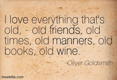 An old wine is a great wine..