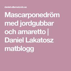 Mascarponedröm med jordgubbar och amaretto   Daniel Lakatosz matblogg
