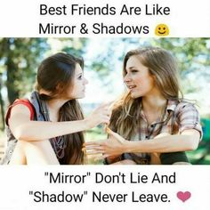Best friends are like mirror & shadows. Read here all Top Friendship Quotes. Best friends are like mirror & shadows. Read here all Top Friendship Quotes. Quotes Distance Friendship, Short Friendship Quotes, Friendship Messages, Thoughts Of Friendship, Friend Friendship, Best Friendship, Besties Quotes, Best Friend Quotes Funny, Best Friend Nicknames