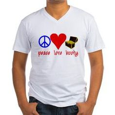 Peace Love #Pirate Booty Men's V-Neck T-Shirt from @scarebaby See more from this designer at http://www.cafepress.com/scarebaby