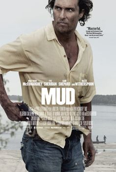 """""""Mud"""" directed by Jeff Nichols and starring Matthew McConaughey, Tye Sheridan, Jacob Lofland, Reese Witherspoon, Sam Shepard, and Michael Shannon"""
