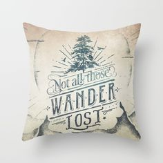 Buy Im a wanderer Throw Pillow by HappyMelvin. Worldwide shipping available at Society6.com. Just one of millions of high quality products available.
