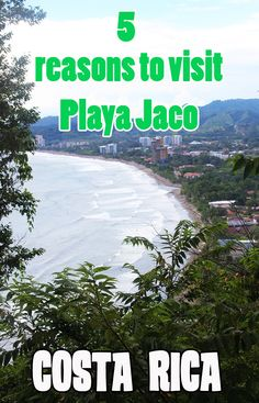 5 awesome reasons why you should visit Playa Jaco, Costa Rica