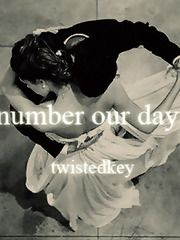 * Number Our Days By:twistedkey ~ Bella Swan is a time traveler, drifting between the past and present. Can the Cullens help her find the cure before time runs out? Rated: Fiction M   Chapter 1: Phenomenon, a twilight fanfic | FanFiction **COMPLETE**