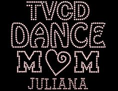 Dance Mom Rhinestone Transfer DIY (Heart).. Personalized Option add TEAM Name & CHILD Name/# Optional Shirt Add On Available sold separately... from www.BeadyEyesOnline.com #BeadyEyesOnline