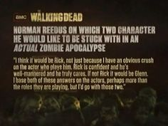 Norman Reedus on who he would like to be stuck with. Glenn or Rick. The Bromance lives on though.<3