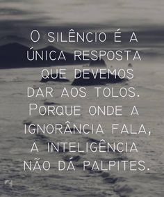 Entendeu meu silêncio? More Than Words, Some Words, Quotes To Live By, Me Quotes, Portuguese Quotes, Amazing Quotes, Sentences, Just In Case, Inspirational Quotes
