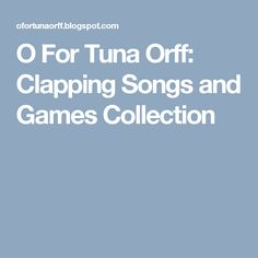 O For Tuna Orff: Clapping Songs and Games Collection