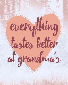 Everything Tastes Better at Grandma's Fine Art Print by Color Me Happy at FulcrumGallery.com