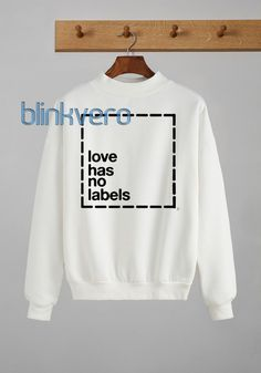 Love has no labels awesome sweater t shirt top unisex adult //Price: $23 & FREE Shipping //     #gift shirts
