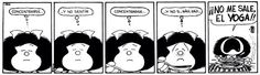 17 Super ideas for humor grafico quino Positive Mantras, Positive Words, Funny Quotes, Funny Memes, Hilarious, Memes Humor, Mafalda Comic, Funny Yoga Pictures, Frases Yoga